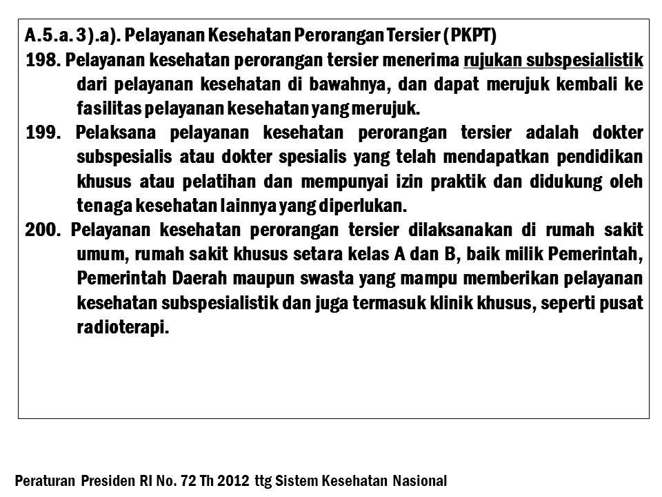 A.5.a. 3).a). Pelayanan Kesehatan Perorangan Tersier (PKPT)