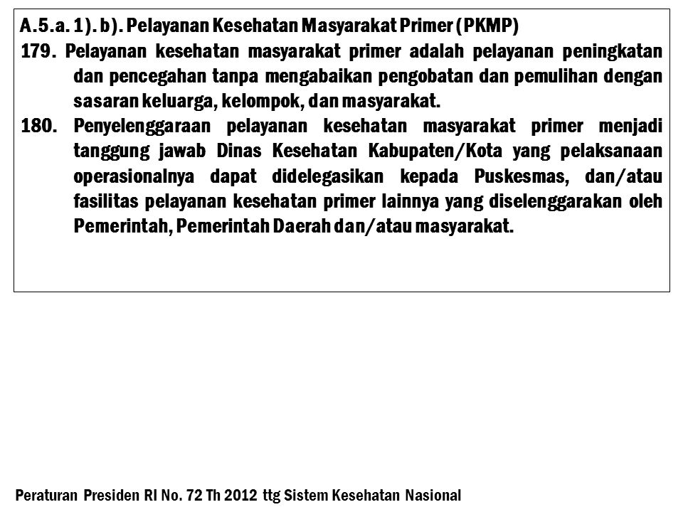 A.5.a. 1). b). Pelayanan Kesehatan Masyarakat Primer (PKMP)