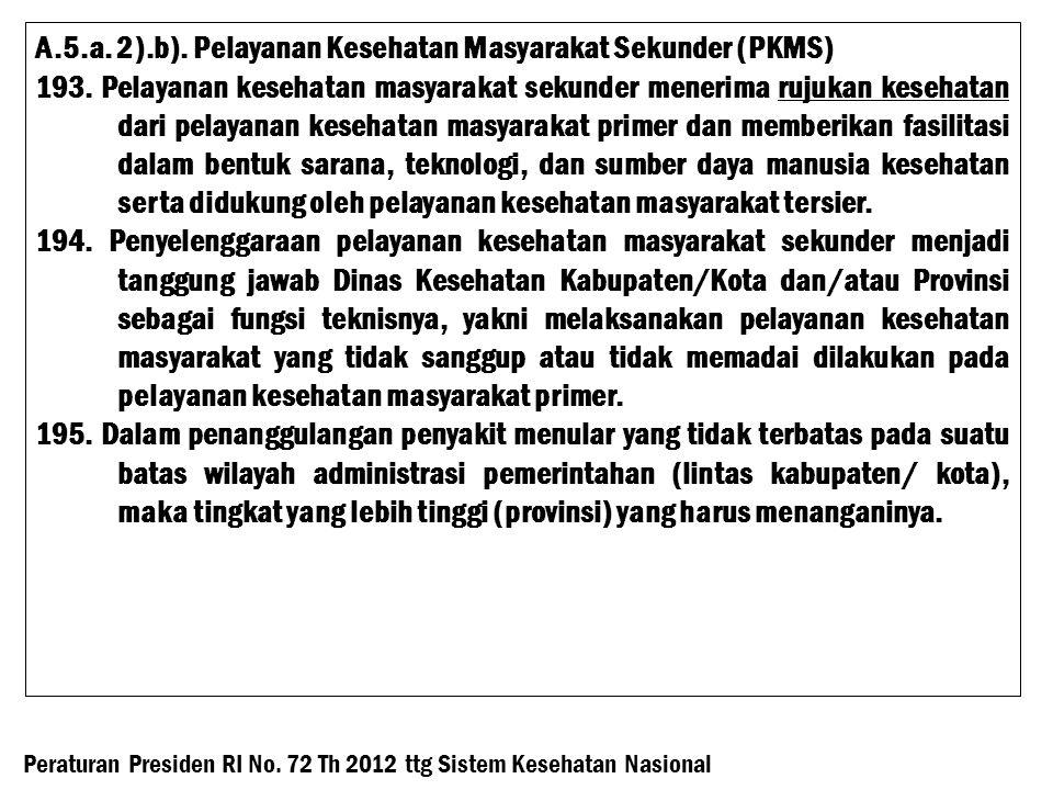 A.5.a. 2).b). Pelayanan Kesehatan Masyarakat Sekunder (PKMS)