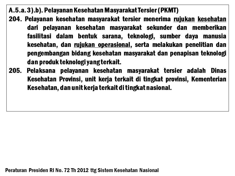 A.5.a. 3).b). Pelayanan Kesehatan Masyarakat Tersier (PKMT)