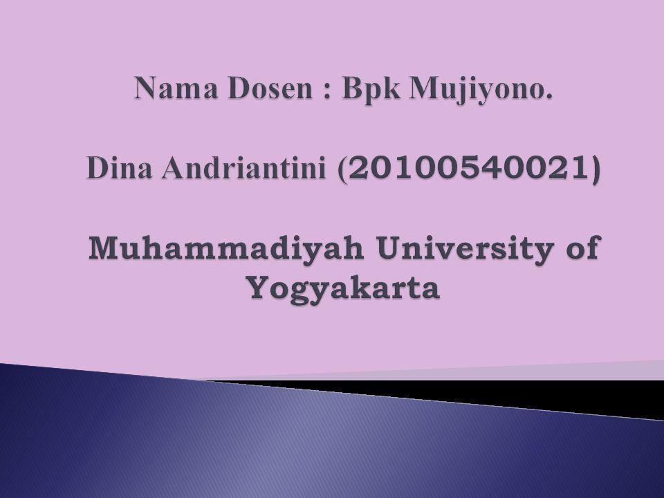 Nama Dosen : Bpk Mujiyono