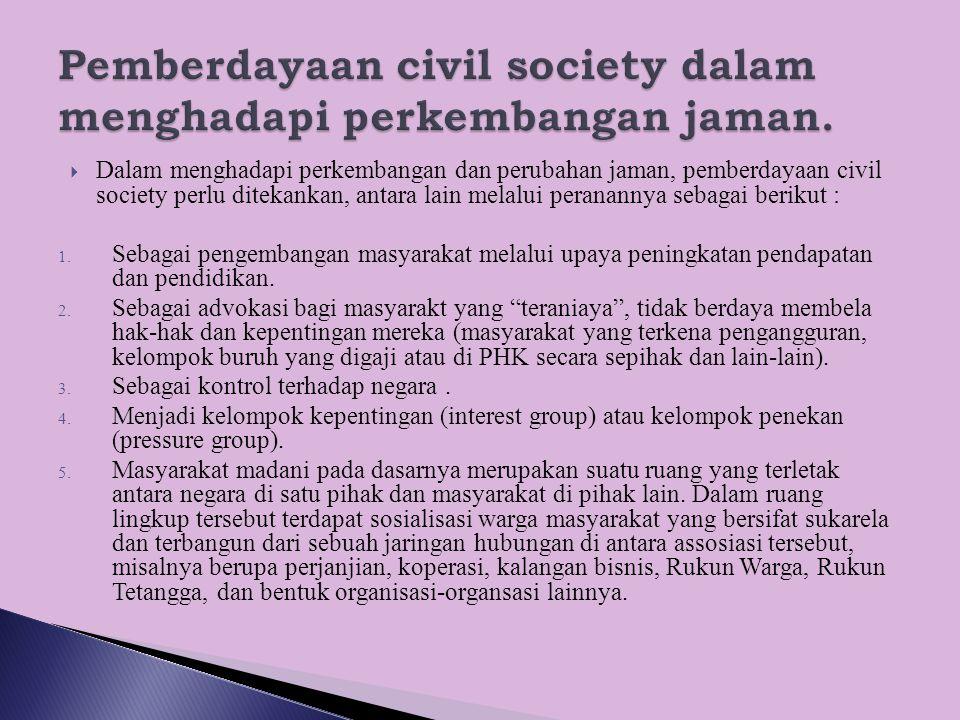 Pemberdayaan civil society dalam menghadapi perkembangan jaman.