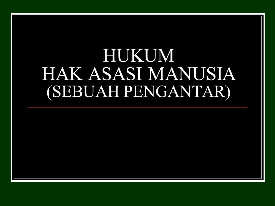 HUKUM HAK ASASI MANUSIA (SEBUAH PENGANTAR)