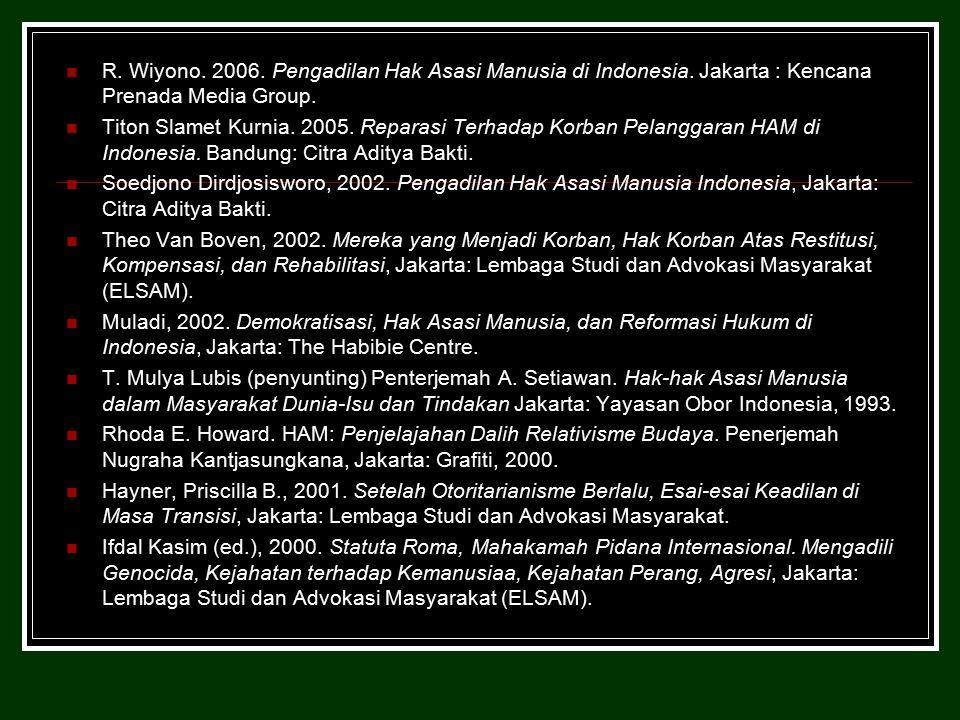 R. Wiyono. 2006. Pengadilan Hak Asasi Manusia di Indonesia