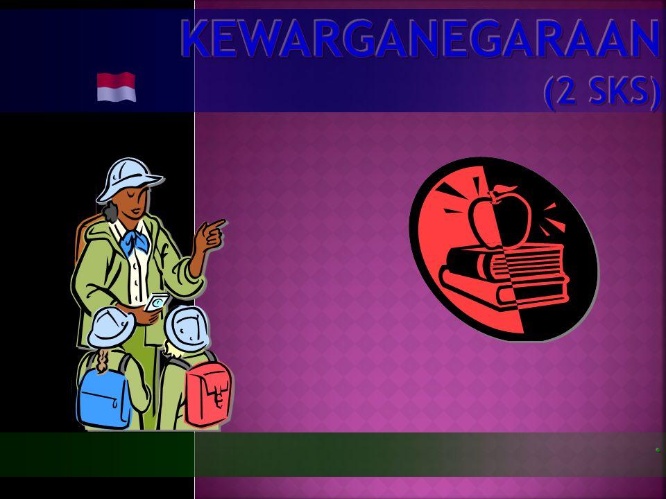 KEWARGANEGARAAN (2 SKS)