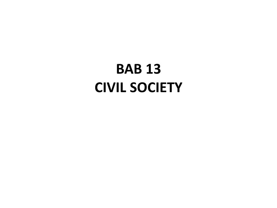 BAB 13 CIVIL SOCIETY