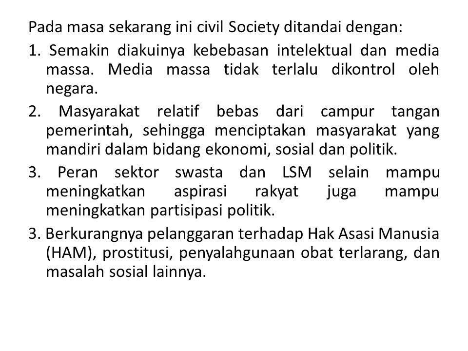 Pada masa sekarang ini civil Society ditandai dengan: