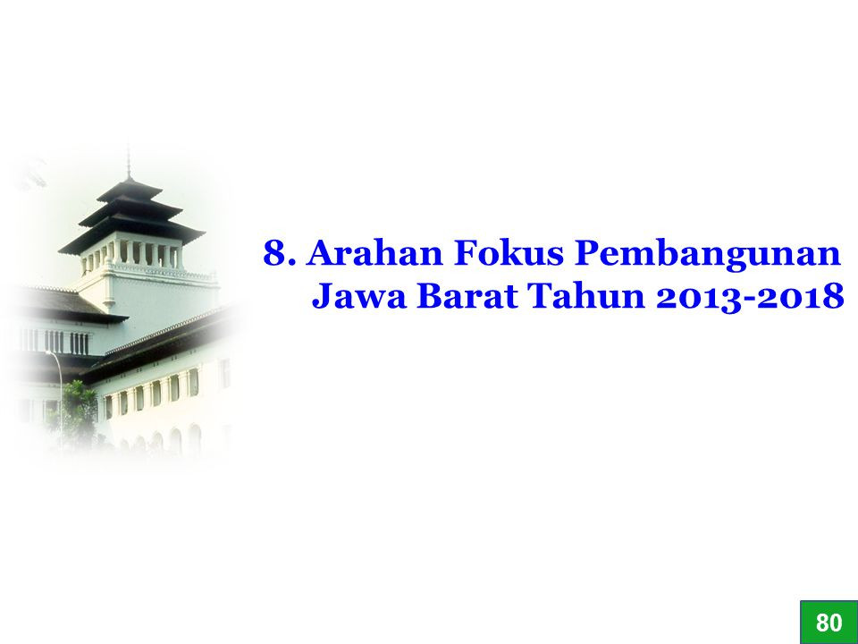 8. Arahan Fokus Pembangunan Jawa Barat Tahun 2013-2018
