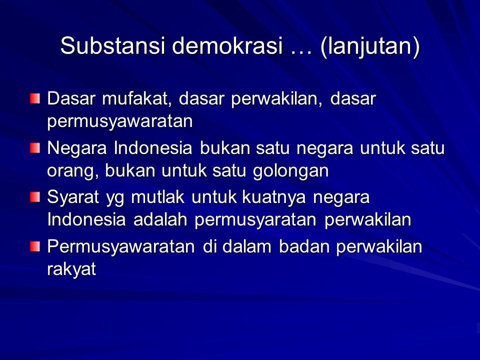 Substansi demokrasi … (lanjutan)