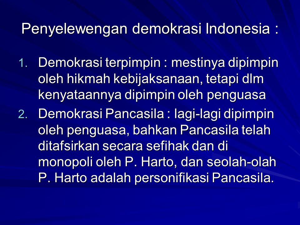 Penyelewengan demokrasi Indonesia :