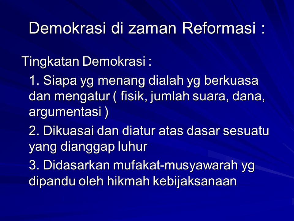 Demokrasi di zaman Reformasi :