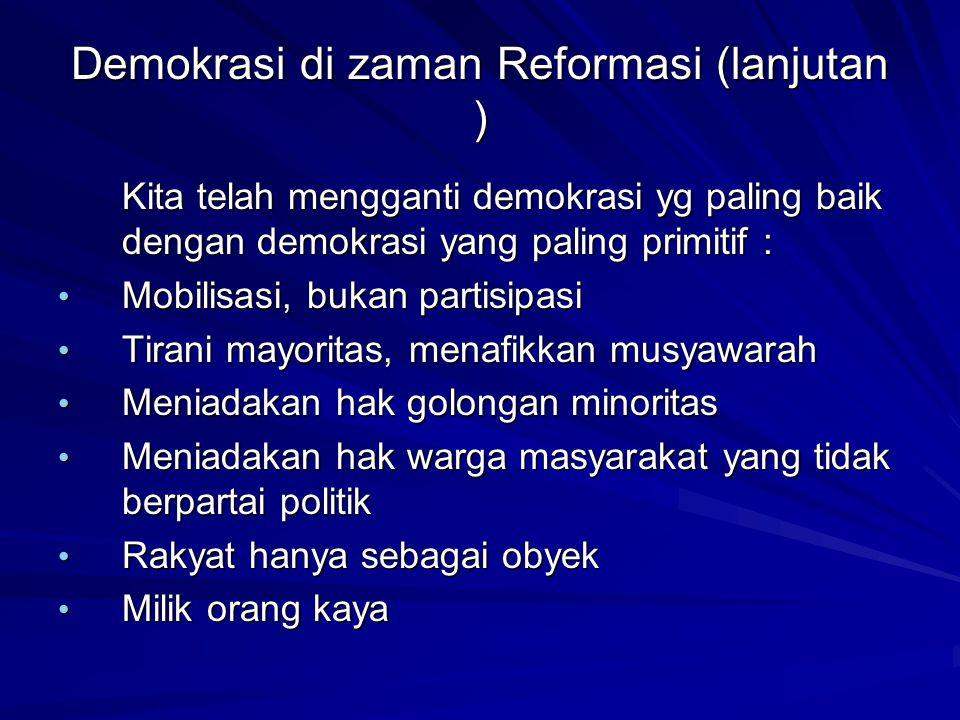 Demokrasi di zaman Reformasi (lanjutan )