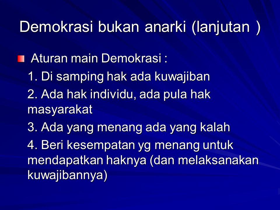 Demokrasi bukan anarki (lanjutan )
