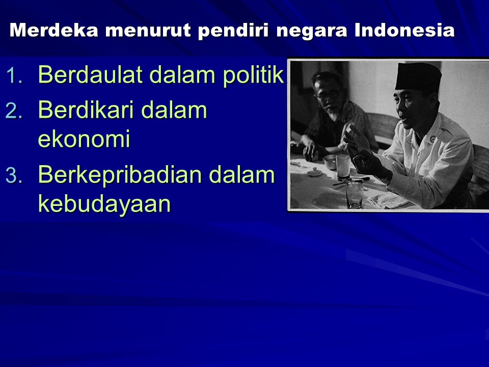 Merdeka menurut pendiri negara Indonesia
