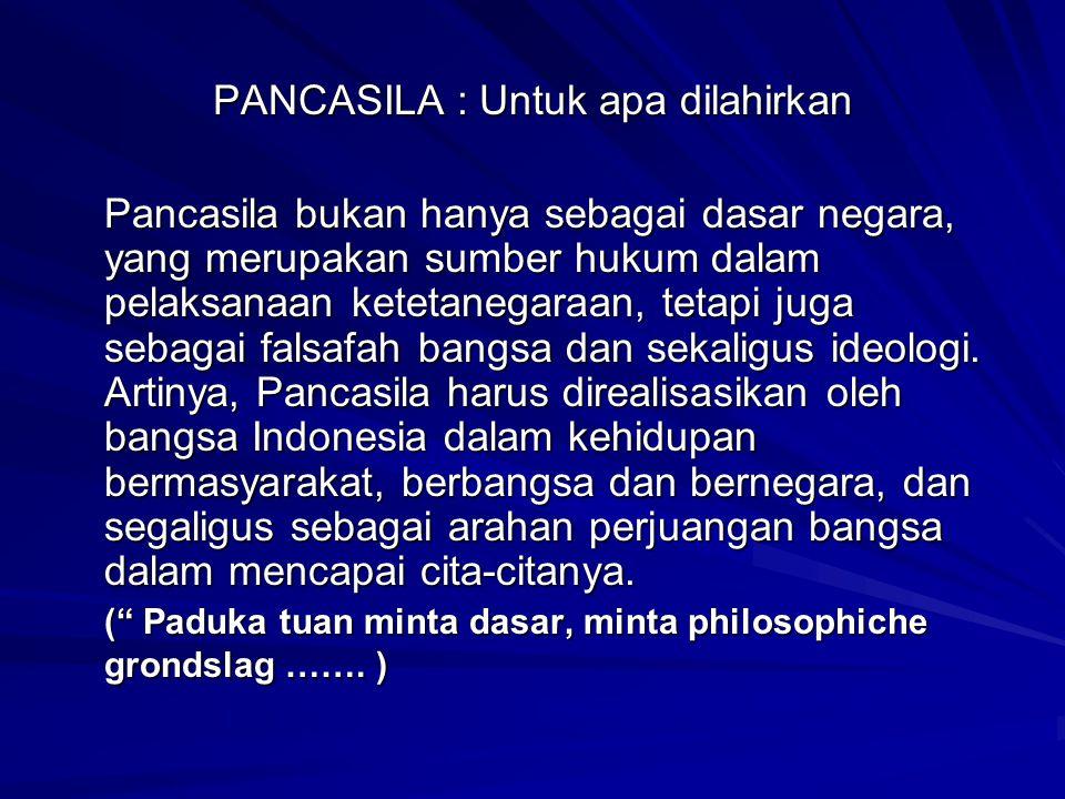 PANCASILA : Untuk apa dilahirkan