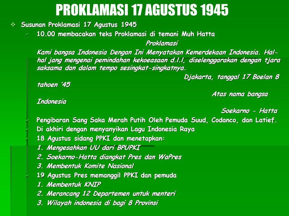 PROKLAMASI 17 AGUSTUS 1945 Susunan Proklamasi 17 Agustus 1945
