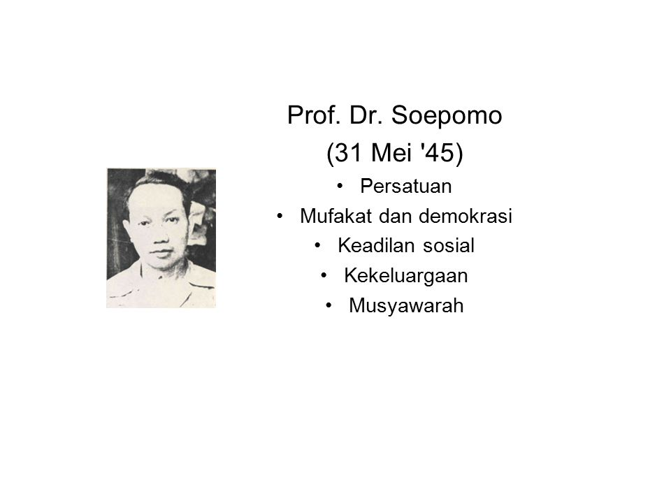 Prof. Dr. Soepomo (31 Mei 45) Persatuan Mufakat dan demokrasi
