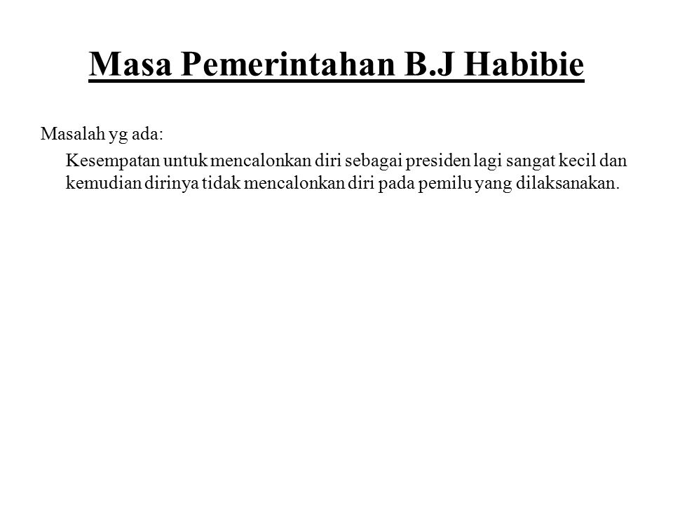 Masa Pemerintahan B.J Habibie