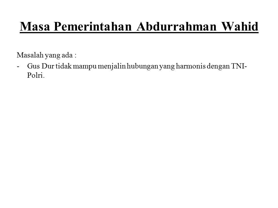 Masa Pemerintahan Abdurrahman Wahid