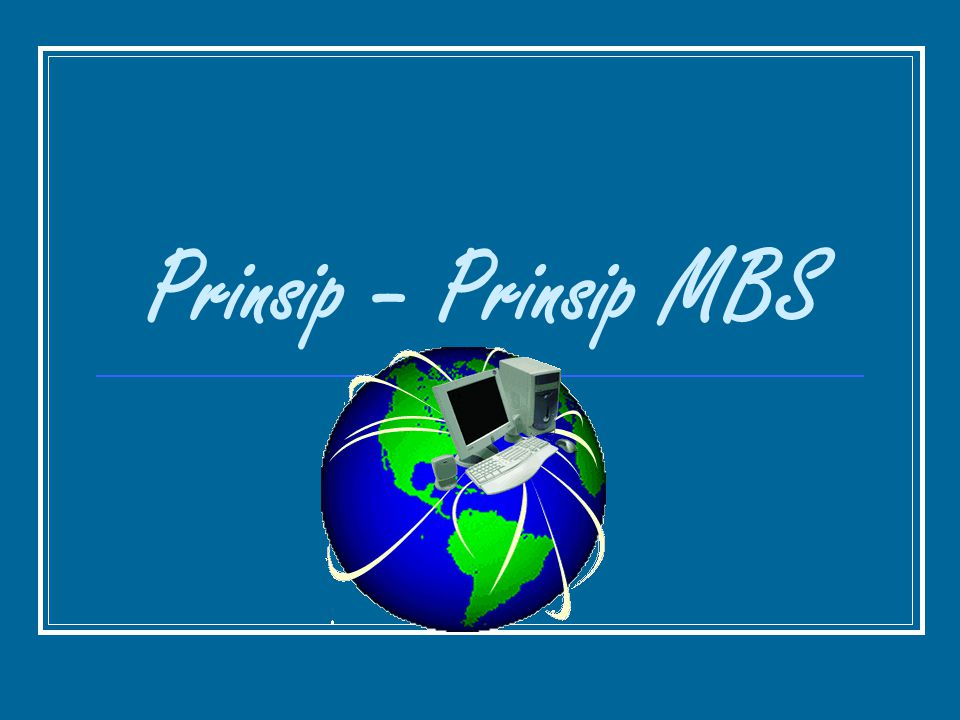 Prinsip – Prinsip MBS
