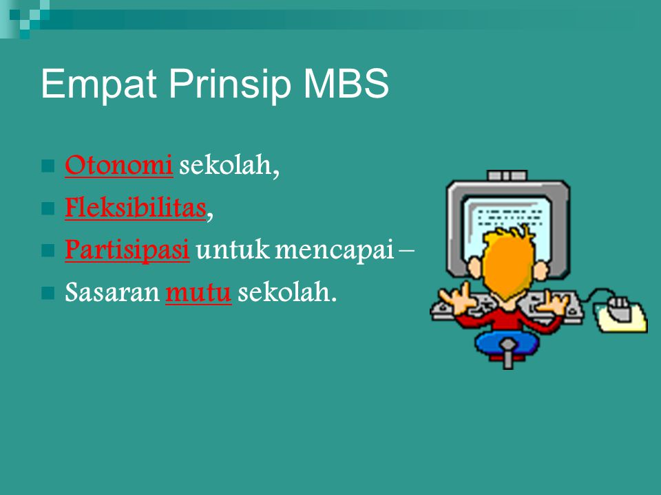 Empat Prinsip MBS Otonomi sekolah, Fleksibilitas,