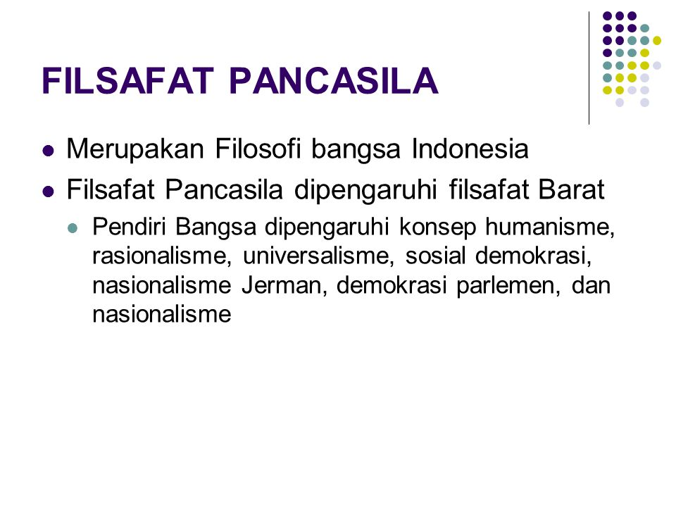 FILSAFAT PANCASILA Merupakan Filosofi bangsa Indonesia