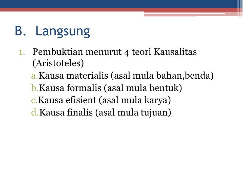 B. Langsung Pembuktian menurut 4 teori Kausalitas (Aristoteles)