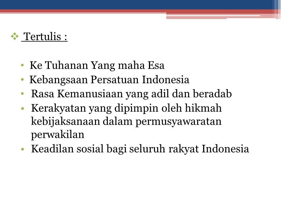 Tertulis : Ke Tuhanan Yang maha Esa. Kebangsaan Persatuan Indonesia. Rasa Kemanusiaan yang adil dan beradab.