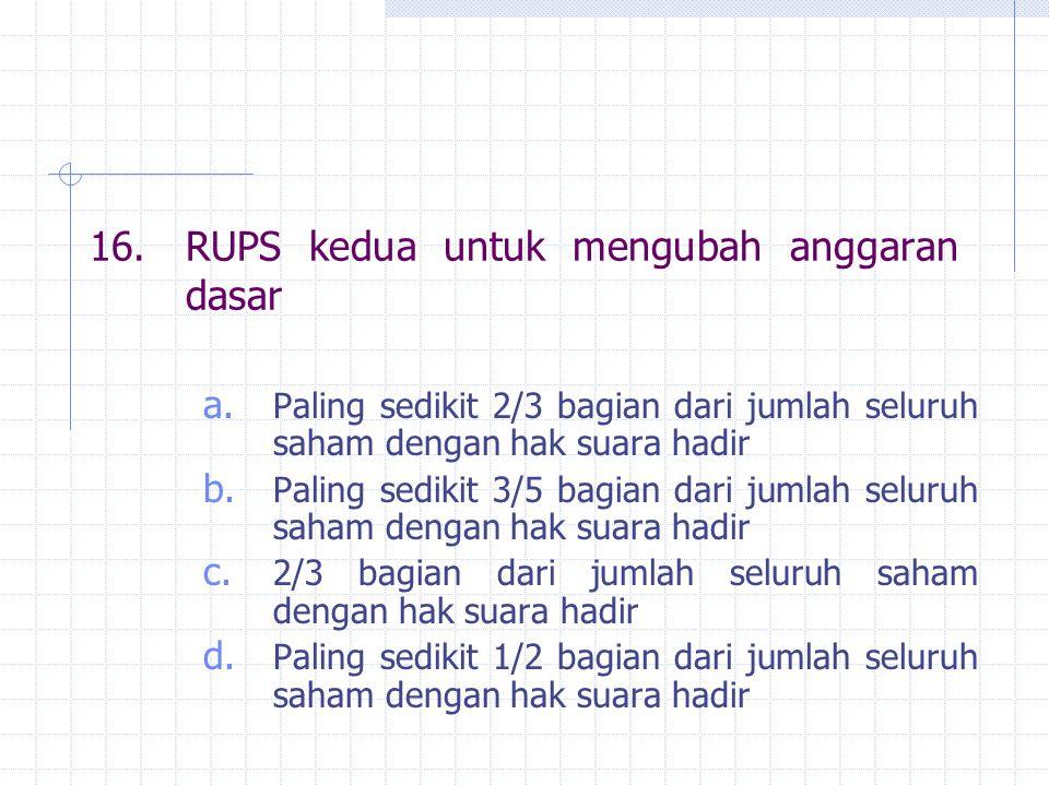 16. RUPS kedua untuk mengubah anggaran dasar