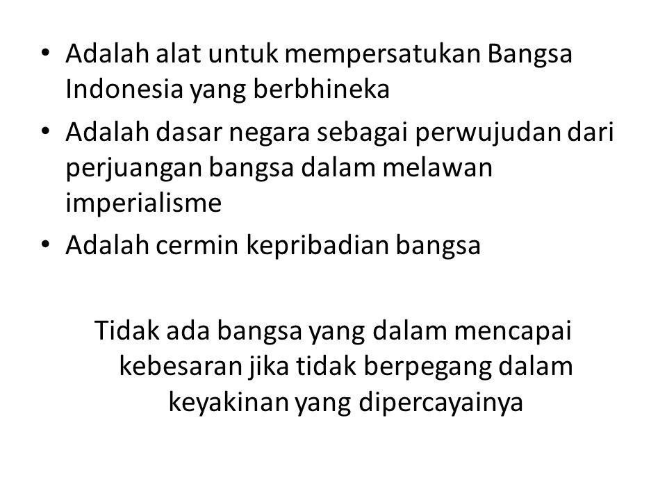 Adalah alat untuk mempersatukan Bangsa Indonesia yang berbhineka