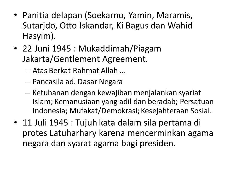 22 Juni 1945 : Mukaddimah/Piagam Jakarta/Gentlement Agreement.