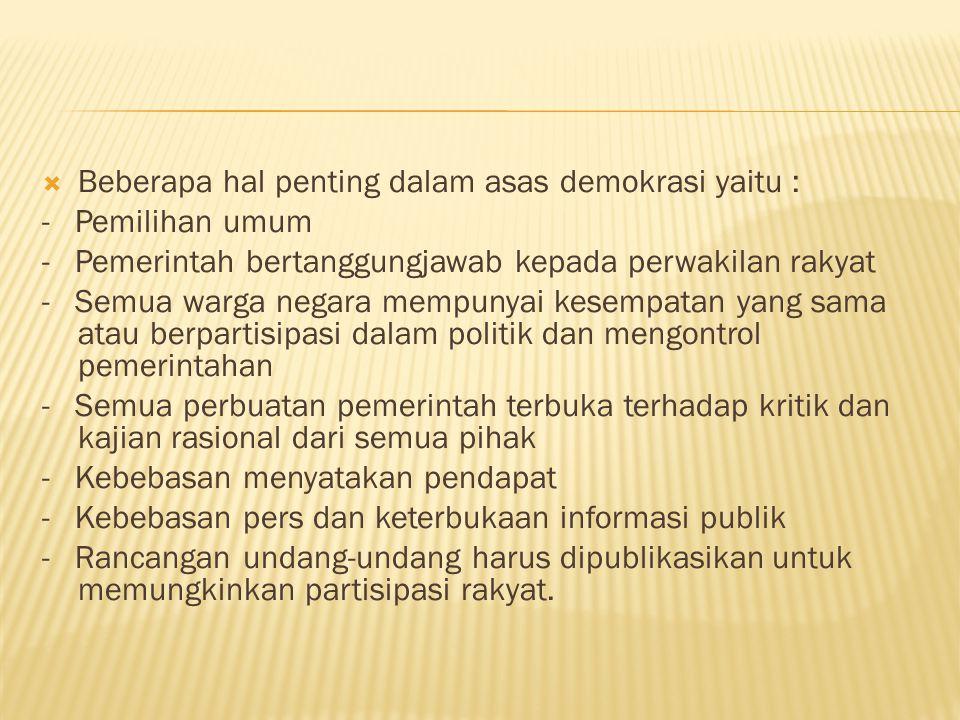 Beberapa hal penting dalam asas demokrasi yaitu :