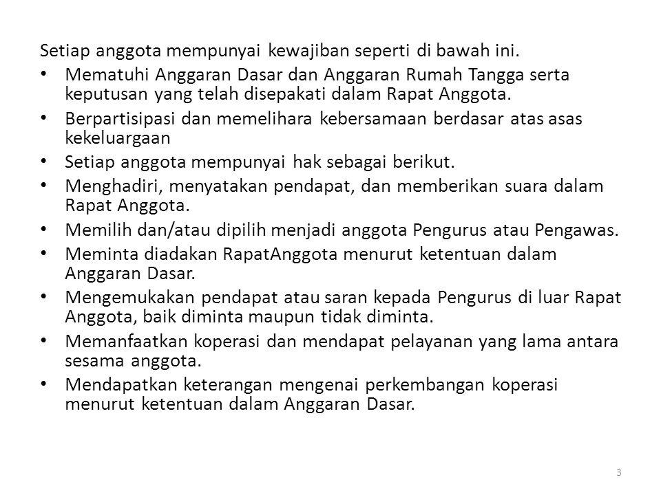 Setiap anggota mempunyai kewajiban seperti di bawah ini.