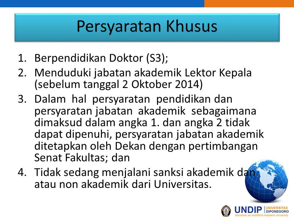 Persyaratan Khusus Berpendidikan Doktor (S3);