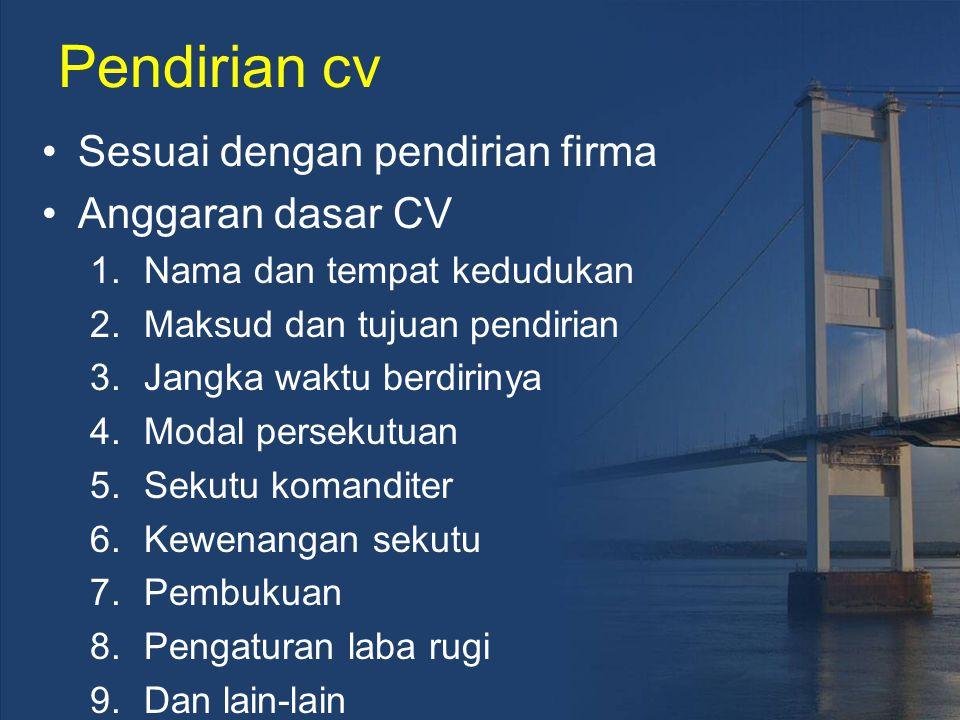Pendirian cv Sesuai dengan pendirian firma Anggaran dasar CV