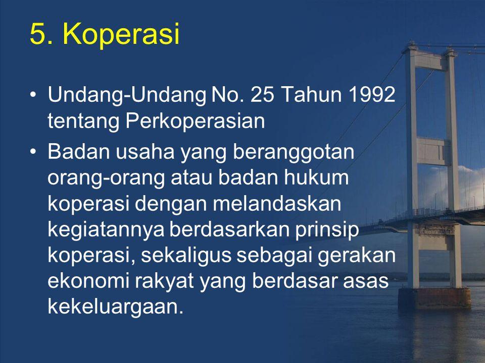 5. Koperasi Undang-Undang No. 25 Tahun 1992 tentang Perkoperasian