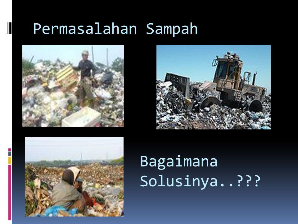 Permasalahan Sampah Bagaimana Solusinya..