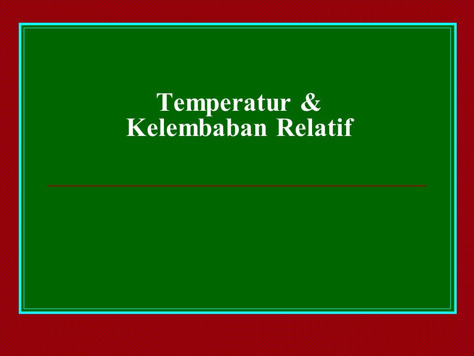 Temperatur & Kelembaban Relatif