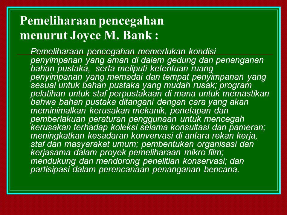 Pemeliharaan pencegahan menurut Joyce M. Bank :