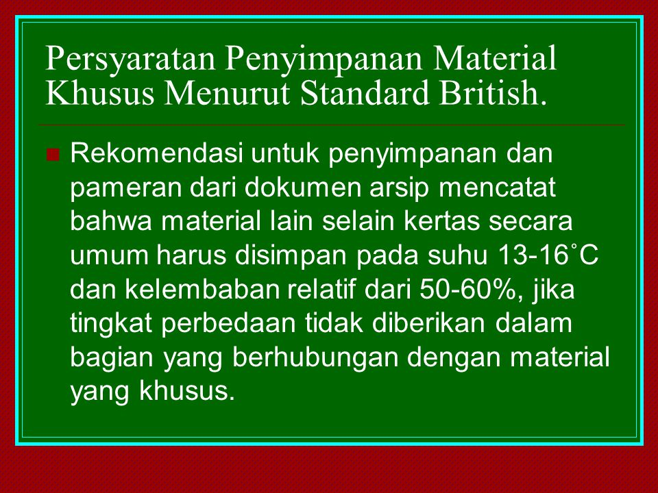 Persyaratan Penyimpanan Material Khusus Menurut Standard British.
