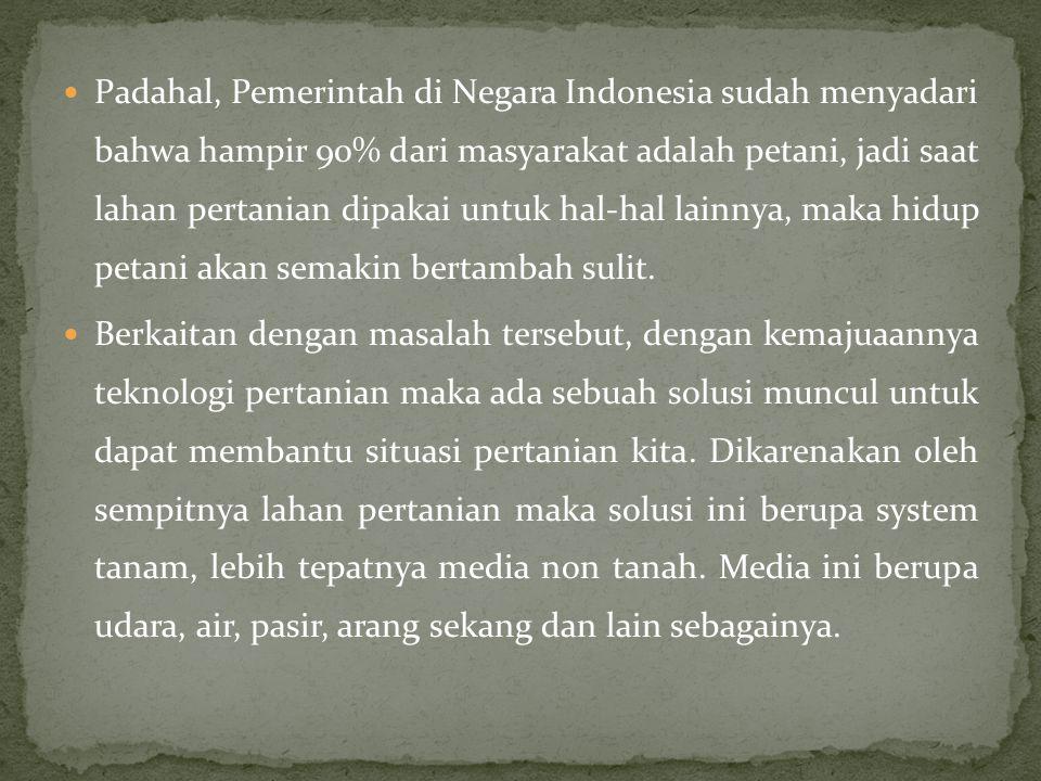 Padahal, Pemerintah di Negara Indonesia sudah menyadari bahwa hampir 90% dari masyarakat adalah petani, jadi saat lahan pertanian dipakai untuk hal-hal lainnya, maka hidup petani akan semakin bertambah sulit.