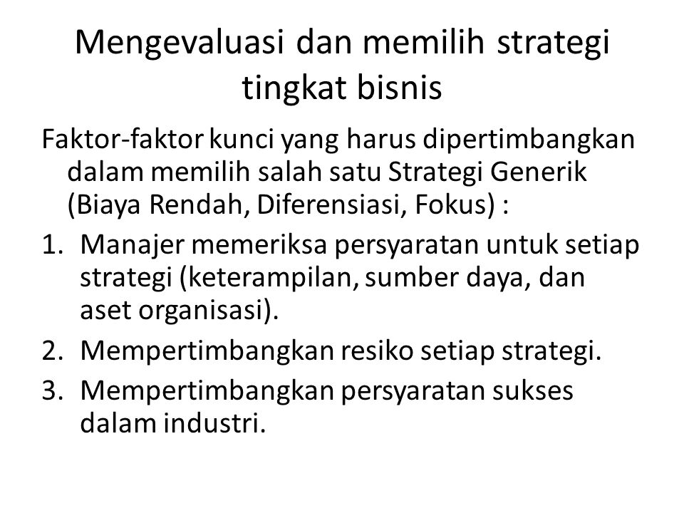 Mengevaluasi dan memilih strategi tingkat bisnis