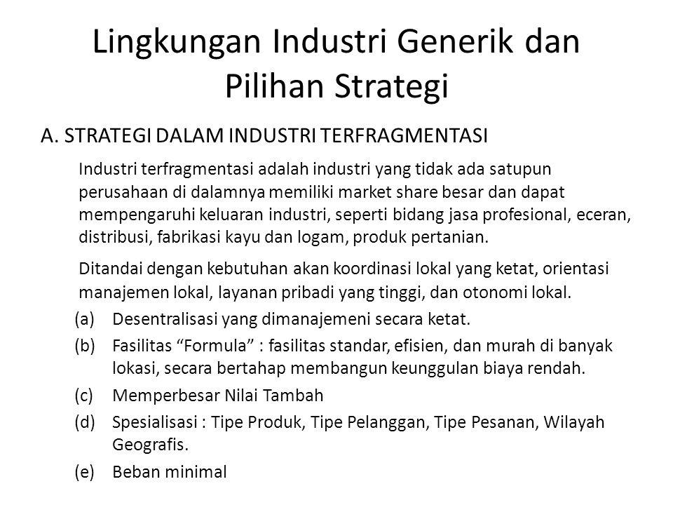 Lingkungan Industri Generik dan Pilihan Strategi