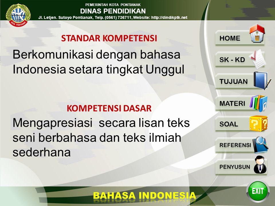 Berkomunikasi dengan bahasa Indonesia setara tingkat Unggul