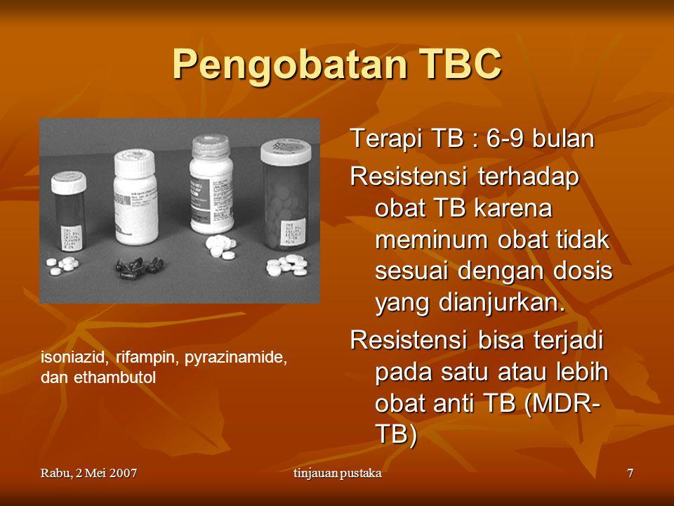 Pengobatan TBC Terapi TB : 6-9 bulan