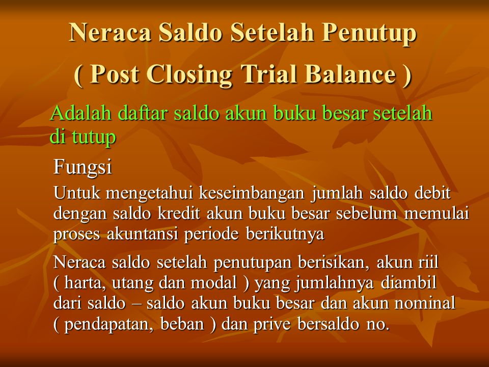 Neraca Saldo Setelah Penutup ( Post Closing Trial Balance )