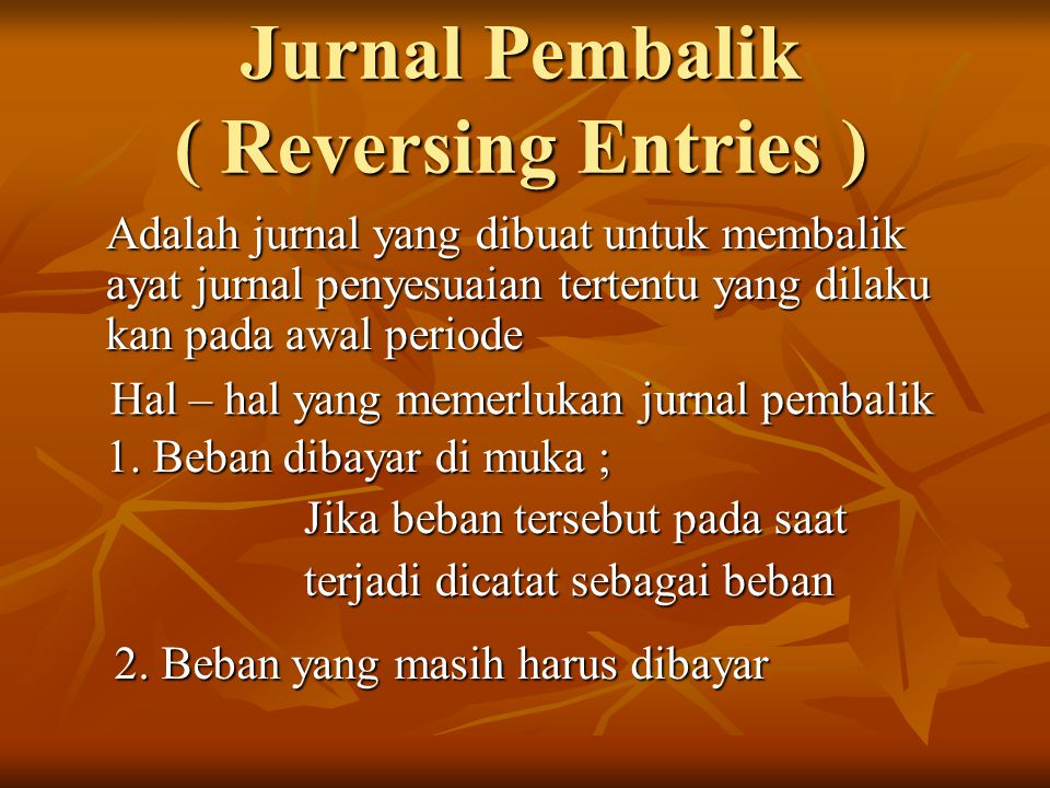 Jurnal Pembalik ( Reversing Entries )