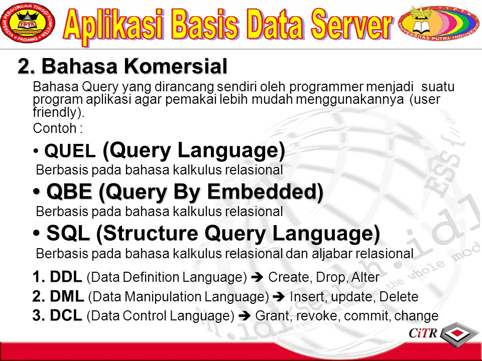 • SQL (Structure Query Language)