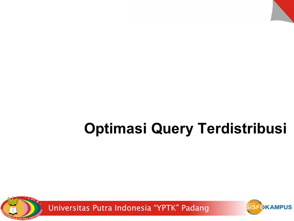 Optimasi Query Terdistribusi