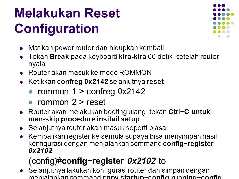 Melakukan Reset Configuration